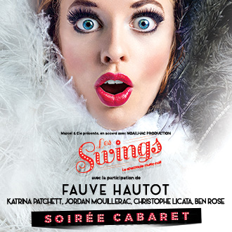 SOIREE SPECTACLE CABARET LES SWINGS FAUVE HAUTOT
