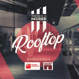 BILLETTERIE THE BERLIN INSIDER ROOFTOP 6 TOULOUSE
